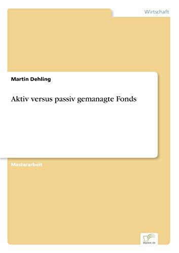 9783956367267: Aktiv versus passiv gemanagte Fonds