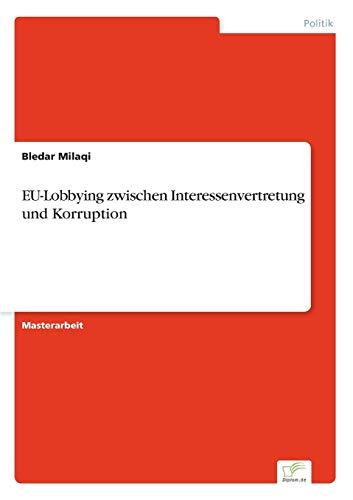 9783956367762: EU-Lobbying zwischen Interessenvertretung und Korruption