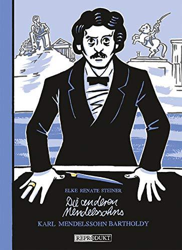 9783956400247: Die anderen Mendelssohns: Karl Mendelssohn Bartholdy