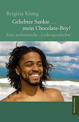 9783956451713: Geliebter Sankie ... mein Chocolate-Boy!: Eine authentische Liebesgeschichte