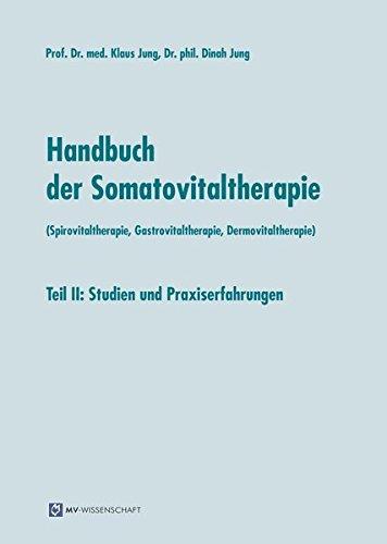 9783956453533: Handbuch der Somatovitaltherapie (Spirovitaltherapie, Gastrovitaltherapie, Dermovitaltherapie): Teil II: Studien und Praxiserfahrungen
