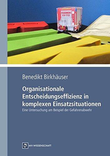 9783956454066: Organisationale Entscheidungseffizienz in komplexen Einsatzsituationen