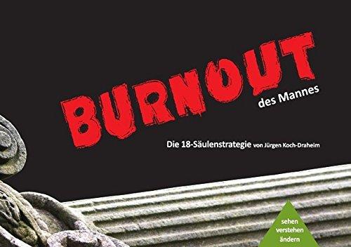 9783956454509: Burnout des Mannes: Die 18 Säulenstrategie