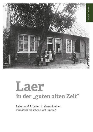 9783956454677: Laer in der guten alten Zeit: Leben und Arbeiten in einem kleinen münsterländischen Dorf