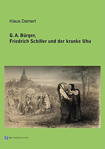 9783956454882: G. A. Bürger, Friedrich Schiller und der kranke Uhu