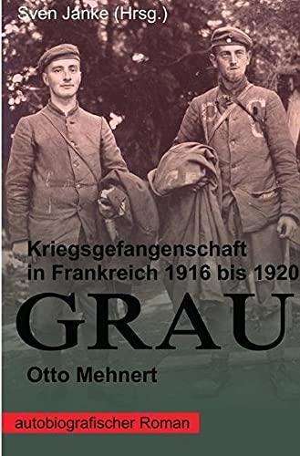 9783956455506: GRAU: Kriegsgefangenschaft in Frankreich 1916 bis 1920