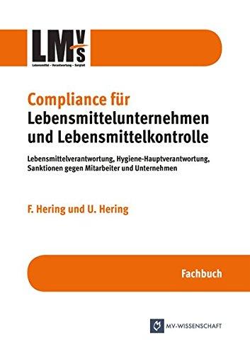 9783956456237: Compliance für Lebensmittelunternehmen und Lebensmittelkontrolle - Lebensmittelverantwortung, Hygiene-Hauptverantwortung, Sanktionen gegen Mitarbeiter und Unternehmen
