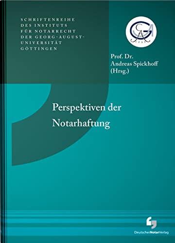 Perspektiven der Notarhaftung: Schriftenreihe des Instituts für Notarrecht der ...