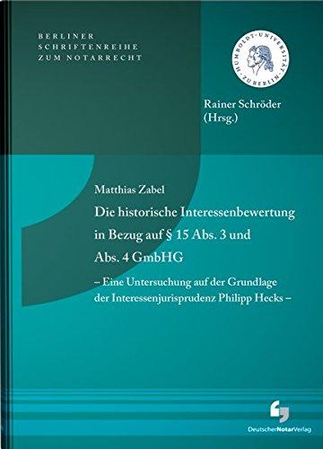Die historische Interessenbewertung in Bezug auf § 15 Abs.3 und Abs. 4 GmbHG - Eine ...