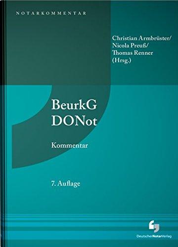 Beurkundungsgesetz und Dienstordnung für Notarinnen und Notare - Kommentar: Christian ...