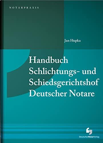Handbuch Schlichtungs- und Schiedsgerichtshof Deutscher Notare: Hupka, Jan