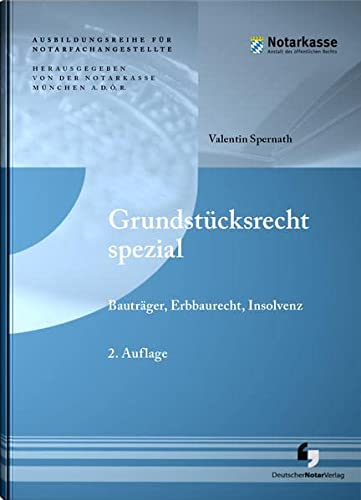 Grundstücksrecht Spezial : Bauträger, Erbbaurecht, Insolvenz - Valentin Spernath