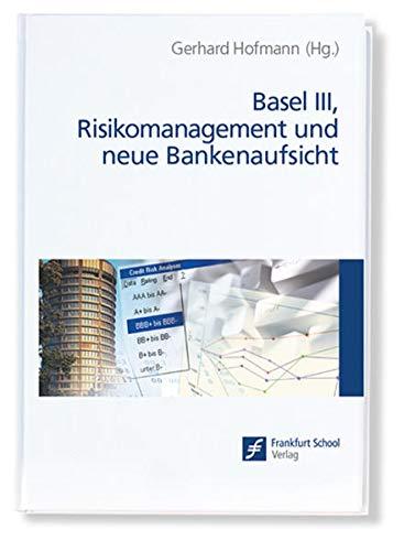 Basel III, Risikomanagement und neue Bankenaufsicht: Gerhard Hofmann