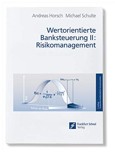 Wertorientierte Banksteuerung II - Risikomanagement: Andreas Horsch