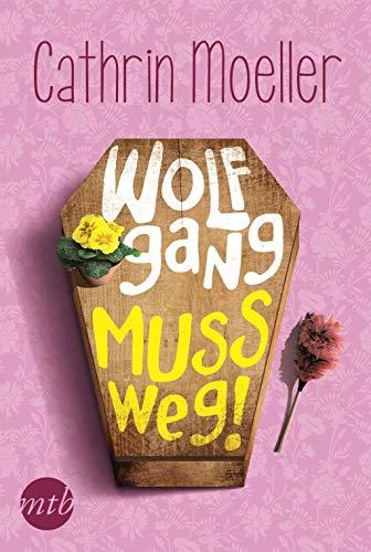 9783956491931: Wolfgang muss weg!