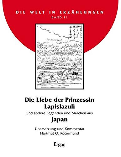 Die Liebe der Prinzessin Lapislazuli: und andere: Hartmut O. Rotermund