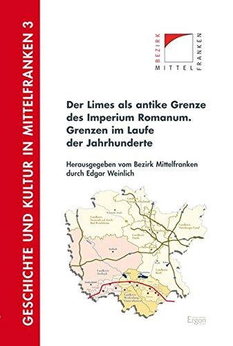 9783956500589: Der Limes als antike Grenze des Imperium Romanum: Grenzen im Laufe der Jahrhunderte