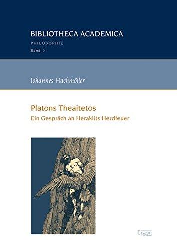 Platons Theaitetos: Ein Gespräch an Heraklits Herdfeuer (Hardback): Johannes Hachmöller