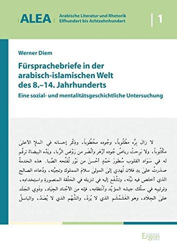 Fürsprachebriefe in der arabisch-islamischen Welt des 8.-14. Jahrhunderts: Werner Diem