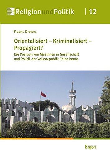 Orientalisiert - Kriminalisiert - Propagiert?: Frauke Drewes