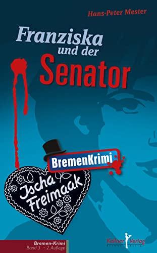 9783956510656: Franziska und der Senator