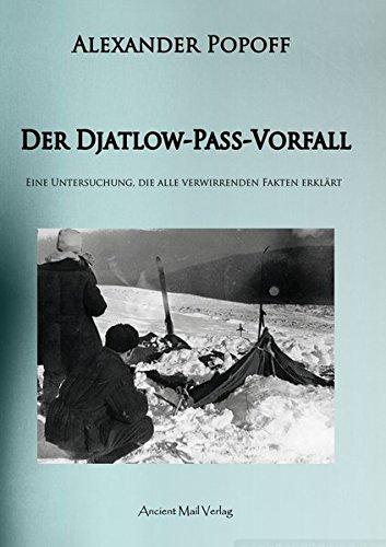 9783956520914: Der Djatlow-Pass-Vorfall: Eine Untersuchung, die alle verwirrenden Fakten erkl�rt