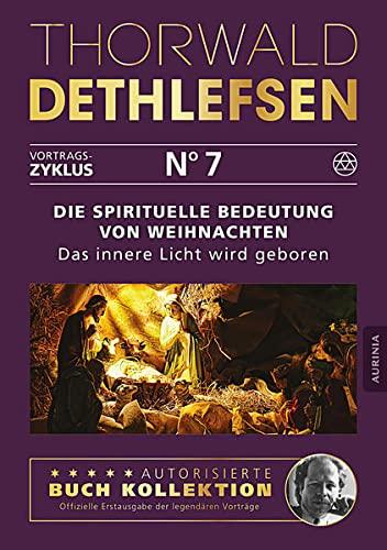 9783956595370: Die spirituelle Bedeutung von Weihnachten - Das innere Licht wird geboren: Das innere Licht wird geboren - Band 7