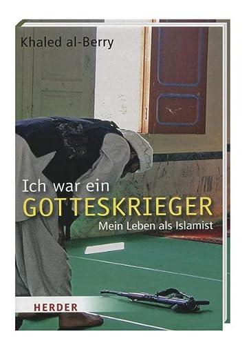 9783956660917: Ich war ein Gotteskrieger - Mein Leben als Islamist