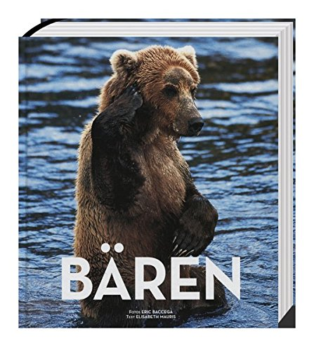 Bären - Die einsamen Jäger: Baccega, Eric; Mauris, Elisabeth
