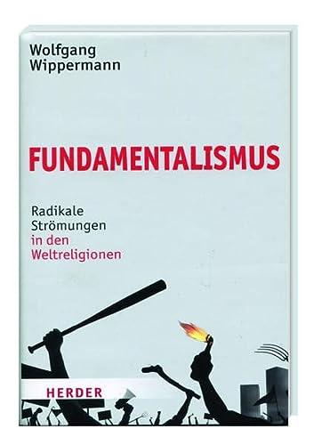 Fundamentalismus - Radikale Strömungen in den Weltreligionen: Wolfgang Wippermann
