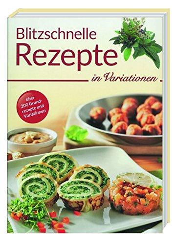 9783956661914: Blitzschnelle Rezepte in Variationen