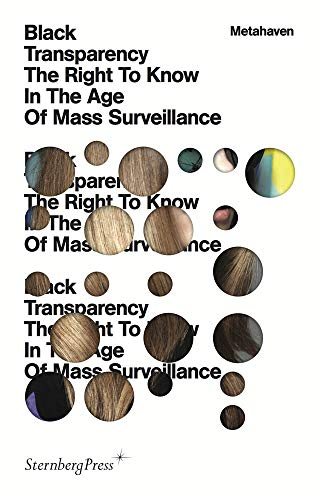 9783956790065: Black Transparency: The Right to Know in the Age of Mass Surveillance
