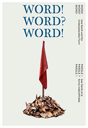 9783956790270: Word! Word? Word! Issa Samb and the Undecipherable Form (English and French Edition)