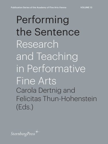 9783956790539: Performing the Sentence: Research and Teaching in Performative Fine Arts