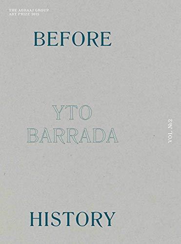 9783956791215: Before History: Yto Barrada & the Abraaj Group Art Prize 2015