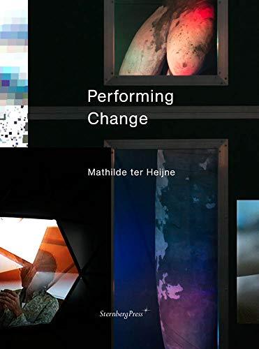 Mathilde Ter Heijne: Performing Change: Amy Patton, Mathilde