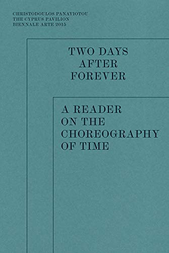 9783956791383: Two Days After Forever - A Reader on the Choreography of Time