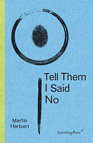 9783956792007: Tell Them I Said No (Sternberg Press)