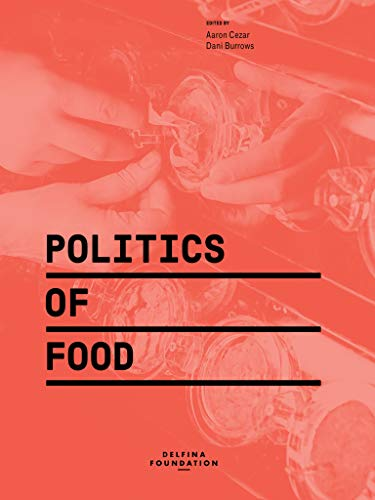9783956795169: Politics of Food (Sternberg Press)