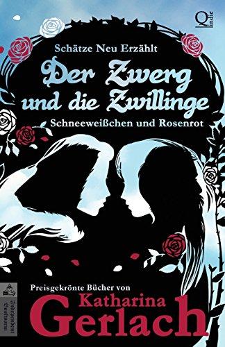 9783956810282: Der Zwerg und die Zwillinge: Schneeweißchen und Rosenrot (Schätze Neu Erzählt) (Volume 1) (German Edition)