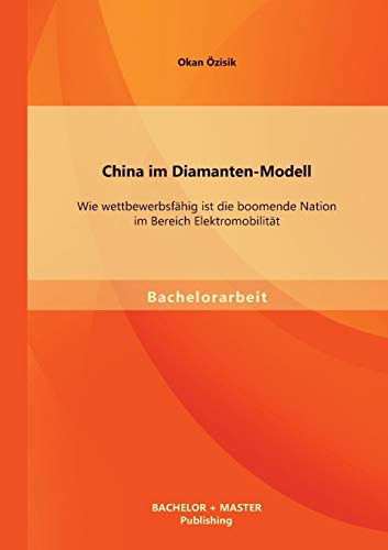 China im Diamanten-Modell Wie wettbewerbsf: Okan Ozisik