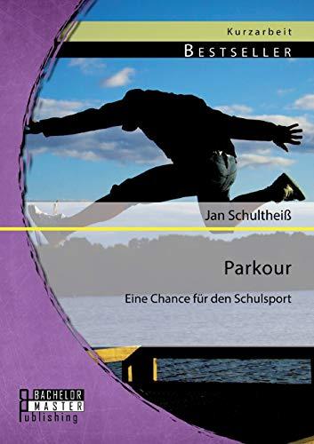 9783956842559: Parkour: Eine Chance Fur Den Schulsport
