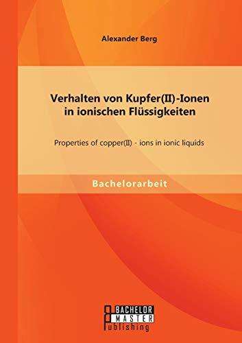 9783956842689: Verhalten Von Kupfer(ii)-Ionen in Ionischen Flussigkeiten: Properties of Copper(ii) - Ions in Ionic Liquids