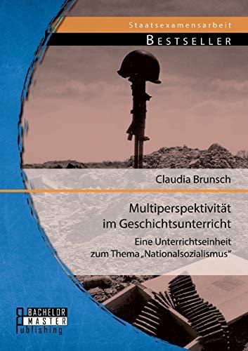 9783956842863: Multiperspektivitat Im Geschichtsunterricht: Eine Unterrichtseinheit Zum Thema Nationalsozialismus