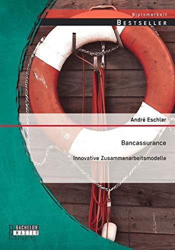9783956844287: Bancassurance: Innovative Zusammenarbeitsmodelle (German Edition)