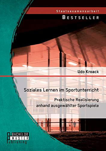 9783956844768: Soziales Lernen Im Sportunterricht: Praktische Realisierung Anhand Ausgewahlter Sportspiele