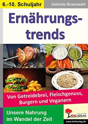 9783956866715: Ern�hrungstrends: Von Getreidebrei, Fleischgenuss, Burgern, Veganern & Co