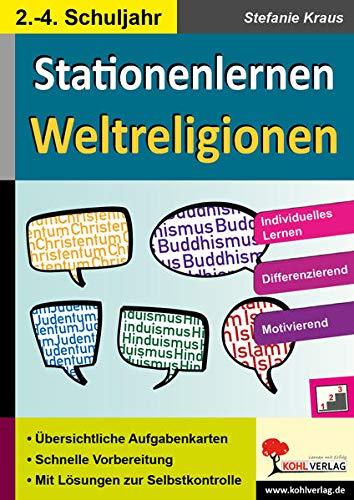 9783956867378: Kohls Stationenlernen Weltreligionen / 2.-4. Schuljahr: Individuelles Lerntempo - Differenzierender Einsatz