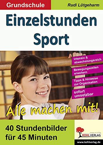 9783956867408: Einzelstunden Sport / Grundschule: 40 Stundenbilder f�r 45 Minuten