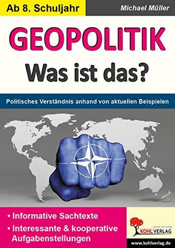 9783956867736: GEOPOLITIK - Was ist das?: Politisches Verständnis anhand von aktuellen Beispielen